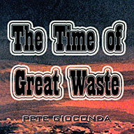 The Time of Great Waste